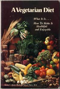 A Vegetarian Diet: What it is; How to Make it Healthful and Enjoyable