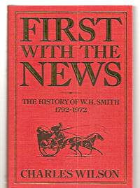 image of First With The News: The History Of W. H. Smith 1792-1972