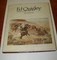 Ed Quigley, Western Artist by Carl Gohs - Signed First Edition - ca. 1971 - from Uncommon Works, IOBA and Biblio.com