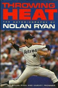 image of Throwing Heat: The Autobiography Of Nolan Ryan