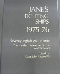 Jane's Fighting Ships, 1975-76 : 78th year of issue . the standard reference of the world's navies