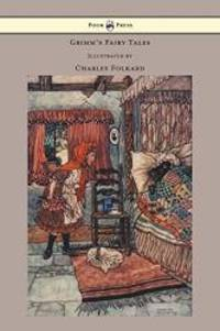 image of Grimm's Fairy Tales - Illustrated by Charles Folkard