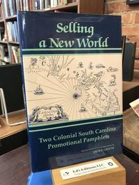 Selling a New World: Two Colonial South Carolina Promotional Pamphlets