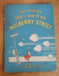 And to Think That I Saw it on Mulberry Street by Seuss, Dr - 1937