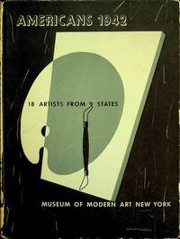 AMERICANS 1942. 18 Artists from 9 States by  edited by  Dorothy C. - Hardcover - 1942-01-01 - from Epilonian Books (SKU: 20210308012)