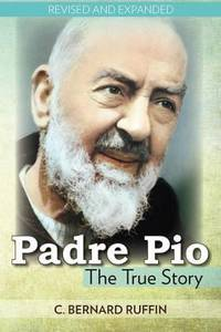 Padre Pio by C. Bernard Ruffin - Paperback - 1991 - from ThriftBooks (SKU: G0879736739I5N10)