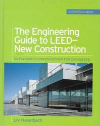 The Engineering Guide to LEED- New Construction