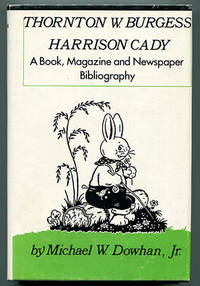 Thornton W. Burgess, Harrison Cady: A Book, Magazine and Newspaper Bibliography