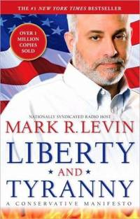 Liberty and Tyranny : A Conservative Manifesto