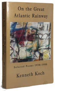 image of ON THE GREAT ATLANTIC RAINWAY: Selected Poems, 1950-1988