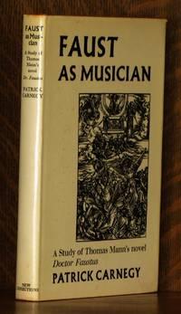 FAUST AS MUSICIAN, A STUDY OF THOMAS MANN'S NOVEL DOCTOR FAUSTUS