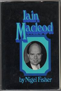 Iain Macleod by  Nigel Fisher - First Edition - 1973 - from The Glass Key and Biblio.com