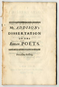 A DISSERTATION UPON THE MOST CELEBRATED ROMAN POETS. WRITTEN ORIGINALLY IN LATIN...MADE ENGLISH BY CHRISTOPHER HAYES, ESQ