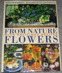 From Nature - Flowers : with Delicious Recipes