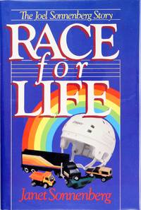 Race for Life: the Joel Sonnenberg Story by Janet Sonnenberg - Hardcover - July 1983 - from Firefly Bookstore and Biblio.com