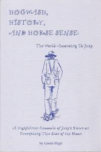 Hogwash, History, and Horse Sense: The World According To Jake