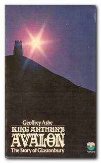 King Arthur's Avalon The Story of Glastonbury