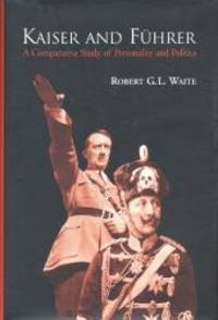Kaiser and Führer: A Comparative Study of Personality and Politics