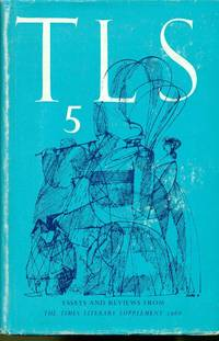 T.L.S. Essays and reviews from the Times literary supplement 1966