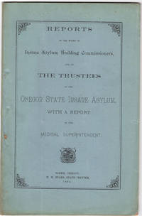 Reports of the Board of Insane Asylum Building Commissioners, and of the Trustees of the Oregon State Insane Asylum, with a report of the Medical Superintendent. by Oregon State Insane Asylum - 1885