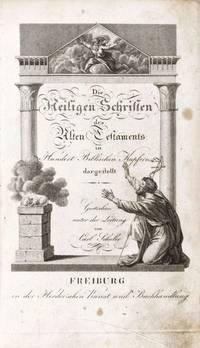 Die Heiligen Schriften des Alten Testaments + Neuen Testaments in Biblischen Kupfern. Old and New Testament bound in 1