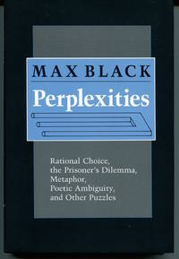 Perplexities. Rational Choice, the Prisoner's Dilemma, Metaphor, Poetic Ambiguity, and Other...