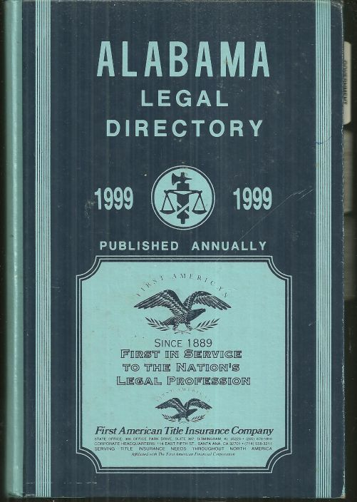 ALABAMA LEGAL DIRECTORY 1999 Published Annually, Alabama Legal