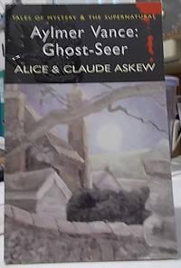 Aylmer Vance : Ghost-Seer by  Alice & Claude Askew - Paperback - First Wordsworth Edition - 2006 - from Klanhorn (SKU: 034093)