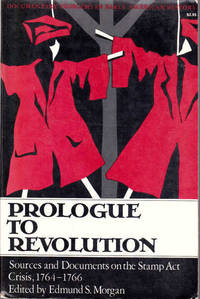image of Prologue To Revolution: Sources and Document on the Stamp Act Crisis, 1764-1766