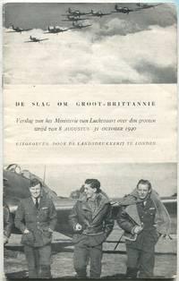 De Slag Om Groot-Brittannië: Verslag van het Ministerie van Luchtvaart over den grooten strijd van 8 Augustus - 31 October 1940