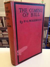 The Coming of Bill by Wodehouse P.G.: - Hardcover - from Bookfare and Biblio.com