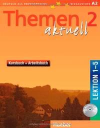 Themen Aktuell in sechs Banden: Kursbuch und Arbeitsbuch 2 Lektionen 1 - 5: Kursbuch Und...