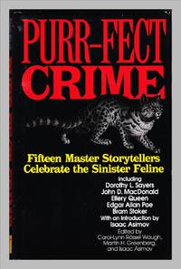 image of Purr-fect Crime. Fifteen Master Storytellers Celebrate The Sinister Feline Including Dorothy Sayers, Edgar Allen Poe, Ellery Queen
