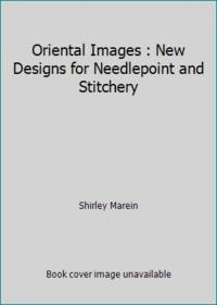 Oriental Images : New Designs for Needlepoint and Stitchery