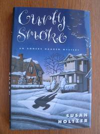 Curly Smoke by  Susan Holtzer - First edition first printing - 1995 - from Scene of the Crime Books, IOBA (SKU: Biblio16707)