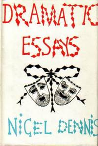 Dramatic Essays by Dennis, Nigel - 1962