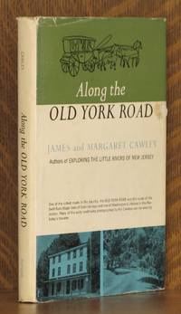 ALONG THE OLD YORK ROAD by James and Margaret Cawley - Hardcover - 1965 - from Andre Strong Bookseller and Biblio.com