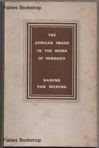 THE AFRICAN IMAGE (NEGRITUDE) IN THE WORK OF LEOPOLD SEDAR SENGHOR.
