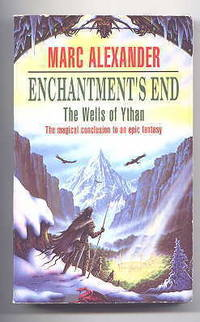 ENCHANTMENT'S END.  PART THE FOURTH OF THE WELLS OF YTHAN