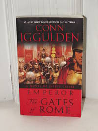 Emperor The Gates of Rome A Novel of Julius Caesar