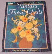 image of Fantasy Floral Quilts: Creating With Silk Flowers
