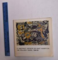 17 Abstract Artists of East Hampton: The Pollock Years, 1946-1956