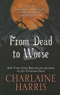 From Dead to Worse by Charlaine Harris - Hardcover - 2008 - from ThriftBooks and Biblio.com