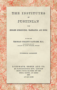 The Institutes of Justinian, With English Introduction, Translation..