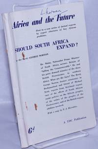 image of Should South Africa Expand? Africa and the Future: First in a new series of factual reports by expert observers of key African problems