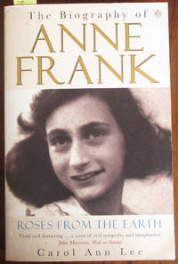 image of Roses From the Earth: The Biography of Anne Frank