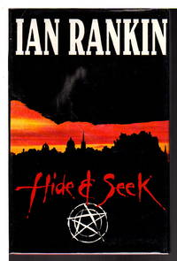 HIDE & SEEK: A John Rebus Novel. by  Ian Rankin - Signed First Edition - (1991.) - from Bookfever.com, IOBA and Biblio.co.nz