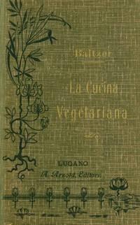 image of La Cucina Vegetariana. Libro dedicato agli amici di un regime di vita conforme a natura