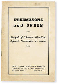 Freemasons and Spain. Struggle of Masonic Liberalism Against Reactionism in Spain