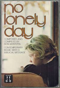 No Lonely Day.  Contemporary choral arrangements for NOW